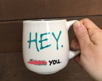 Hey - F You - Snarky / Sarcastic Mug -12 oz. Handpainted Ceramic Mug - Reserved - MTO