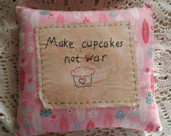 Prim Stitchery Make Cupcakes Not War Pillow ~OFG