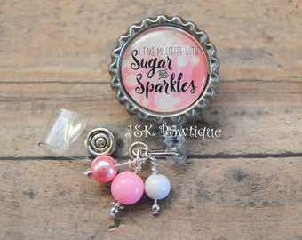I take my coffee with Sugar and Sparkles - Badge Retractable Reel....id holder....teacher...nurse...coffee, glitter, sparkles