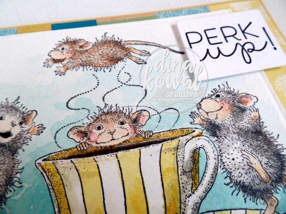 Handmade Card - Perk Up - House Mouse - coffee tea caffeine