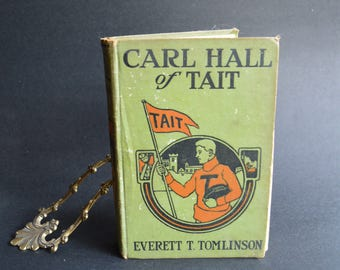 1916 1st Edition Carl Hall of Tait by Everett T. Tomlinson - A Football Story For Young Boys