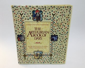 Vintage Pop Culture Book The Arthurian Book of Days by Caitlin & John Matthews 1990 Hardcover