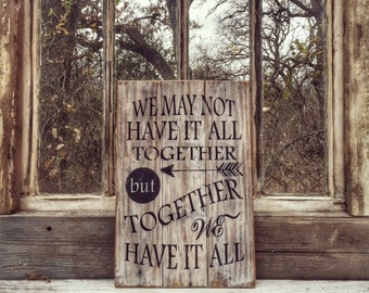 Rustic Wedding Sign, wooden wedding sign, pinterest wedding, together we have it all sign, rustic wedding prop, wooden wedding welcome sign