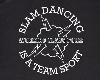 Slam Dancing is a Team Sport Punk Rock T-shirt, Black and White Silkscreen, Working Class Punx, Cotton Tee