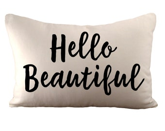 Hello Beautiful - Cushion Cover - 12x18 - Choose your fabric and font colour
