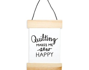 Quilting Makes Me Sew Happy Banner - quilter - craft room decor - canvas banner - sewing - silly quote - sewing quote - quilting print