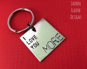 I Love You More Hand Stamped Aluminum Square Keychain