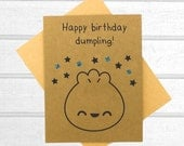 Dumpling Birthday Card - Funny Friend Birthday Card - Birthday Card - Pun Card - Greeting Card - Blank Greeting Card - Kawaii Birthday Card