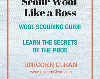 Scour Like A Boss - Secrets to washing wool fiber using Unicorn Power Scour / Unicorn Clean - alpaca - wool- spin yarn - raw wool