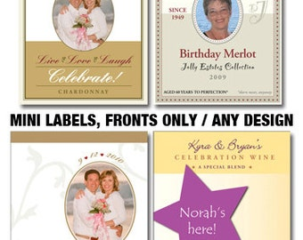 MINI Wine Bottle Labels, Fronts Only, ANY DESIGN. Minimum of 2, Order Qty multiples of 2.