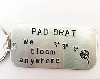 Pad Brat Keyring - Hand Stamped Keyring - Military Brat - Dandelion Keyring - We Bloom Anywhere - Military Life