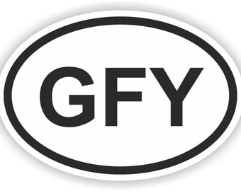 GFY Country Code Oval Attitude Funny Sticker Rude Offensive for Bumper Laptop Book Fridge Helmet ToolBox Door Hard Hat Tool Box Locker Truck