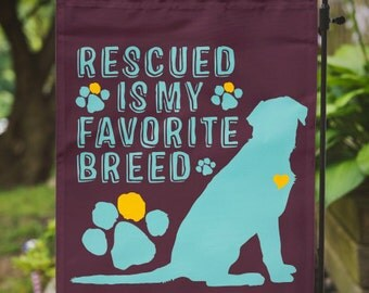 Rescue Dog Flag | Rescued is My Favorite Breed | House Flag or Flag Lawn Decor | Size via Dropdown | Convo for Custom