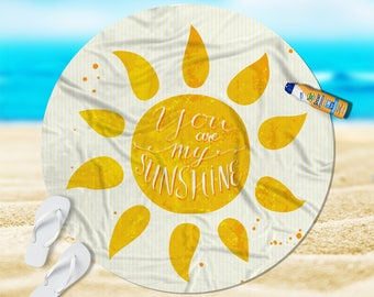 "You are my sunshine, Round Beach Towel, Beach Towel, Beach Blanket, Yoga Blanket, 60"""