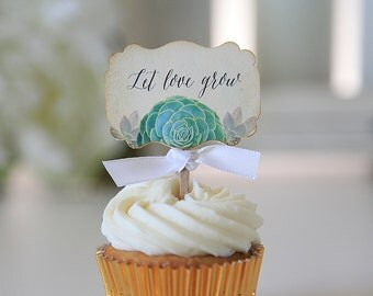 Let Love Grow/Succulent Wedding/Wedding Cupcake Toppers/Bridal Shower/Anniversary/Vintage/Shabby Chic