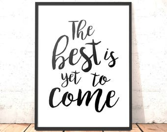 The Best Is Yet To Come Print | A3 A4 5x7inch | Gift for Daughter, Sister, Girlfriend, Friend | Graduation Gift | Wedding Anniversary Gift