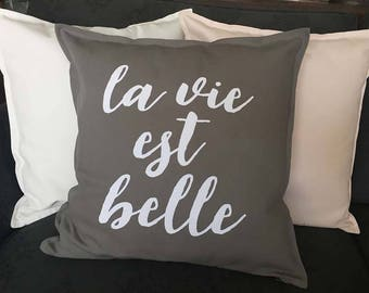 La Vie Est Belle - typography cushion - Charcoal and White - 20 x 20 inches