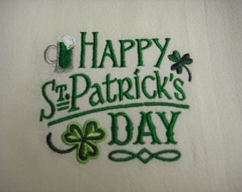 Happy St. Patrick's Day  flour sack towel. Machine embroidered.