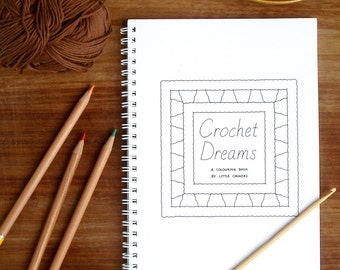 Colouring Book for Crochet Lovers / Gift for Crocheter / Crochet Gift / Relaxation / Adult Coloring Book / Crochet Dreams