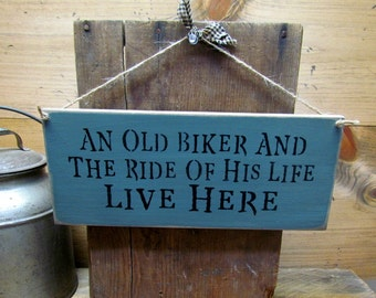 Gift for Dad, Biker Sign, Motorcycle, An Old Biker And The Ride Of His Life Live Here, Sign for Dad, Fathers Day Gift, Wood Sign Saying