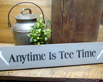 Wooden Golf Sign, Anytime Is Tee Time, Golfer gift, Sign for dad, Gift for dad, Father's Day Gift, Wooden Sign, Wood Sign Sayings,