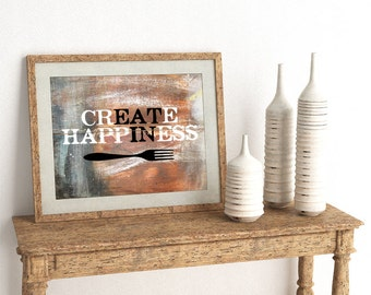 "Create Happiness ""Eat In"" - For Those Who Enjoy a Home Cooked Meal - Frame Not Included"
