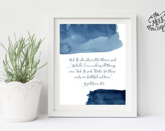 INSTANT DOWNLOAD, Scripture Art Printable, Revelation 21:5, No. 739