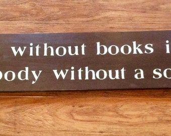 A room without books is like a body without a soul hand painted sign