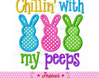 Instant Download Easter Chillin' with my peeps Bunny Applique Embroidery Machine Design NO:2289