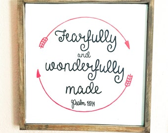 Fearfully and wonderfully made sign - wall hanging - home decor