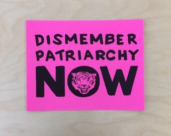 "DISMEMBER PATRIARCHY // inkjet print // 8.5x11"" neon pink cardstock // radical feminism"