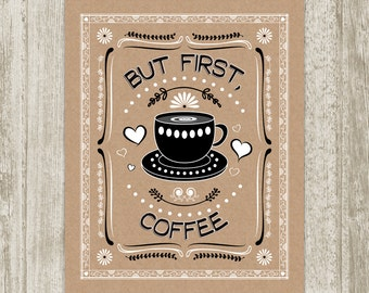 But First Coffee Wall Art, Kraft Paper Kitchen Printable, Coffee Print, Coffee Poster, Kitchen Wall Decor 8x10 11x14 16x20 Instant Download