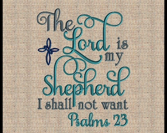 The Lord is My Shepherd I shall not want Psalms 23 Embroidery Design Machine Embroidery Design Bible Scripture Verse Embroidery Design