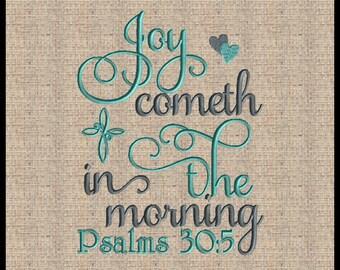 Joy Cometh In The Morning Psalms 30:5 Machine Embroidery Joy comes in the morning Scripture Embroidery Design Bible Verse  4x4 5x5 6x6 7x7
