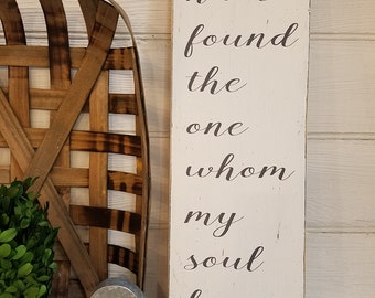 """I Have Found The One Whom My Soul Loves Sign, Scripture Sign, Wedding Sign, Song of Solomon Sign, Rustic Wood Sign, 24"""" x 7.25"""""""