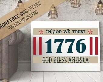 In God We Trust 1776 svg 4th of July svg July 4th svg Primitive decor svg Country decor svg Patriotic svg Silhouette svg Cricut svg jpg dxf