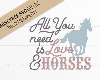 All you need is Love and Horses svg eps dxf jpg png cut file for Silhouette and Cricut Explore craft machines