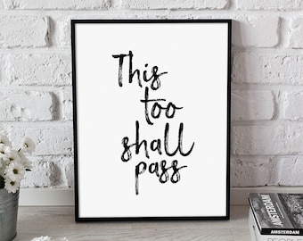 This Too Shall Pass, Wall Art, Instant Download, Inspirational Quote, Digital Print, Printable Art, Typography Poster, Printable Quote