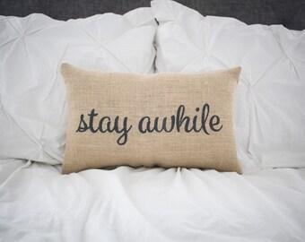 STAY AWHILE Pillow Decor Pillow Decorative Pillow family pillow home decor pillow 14x9 accent  pillow