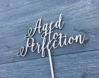 """Aged to Perfection Cake Topper, 6.5"""" inches wide, Good for Retirement, Birthday, and Wine Enthusiasts Parties, Unique Wood Cake Toppers"""