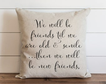 New Friends 20 x 20 Pillow Cover // Best Friends // Everyday // Throw Pillow // Gift // For Her // Girlfriends // Accent Pillow // Cushion