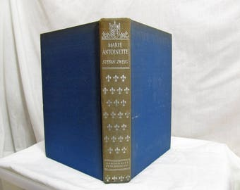 Marie Antoinette The Portrait of an Average Woman, Stefan Zweig, Published by Garden City Press, 1933 Hardcover Biography Antique Book