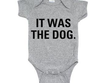 It Was The Dog Baby Infant Onesie Bodysuit Short Sleeve Cotton Gender Neutral Heather Grey