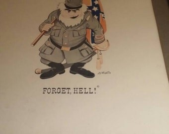 1950's James F Martin FORGET , HELL ! Confederate Soldier picture framed.