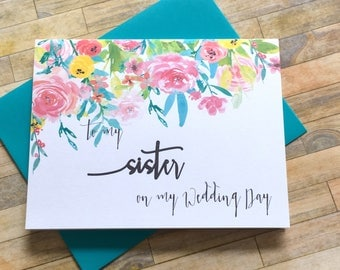 To my Sister on my Wedding Day - Thank You Sister - Card for Sister - Bridal Party - Bridesmaid - Maid of Honor - Wedding Day - WILDFLOWERS