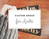 Custom Order for Anita