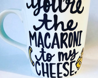 You're the Cheese to my Macaroni- food- love mug- I love mac and cheese Valentine's Day mugs gift