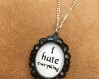 laser cut acrylic gothic framed 'I HATE EVERYTHING' necklace   Addams family