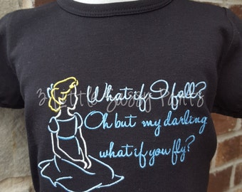 Peter Pan Shirt- Wendy Shirt- Disney Vacation Shirt- What if I fall?- Oh but my darling what if you fly?