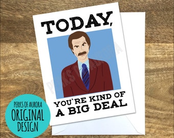 Kind of a  Big Deal, Ron Burgundy inspired card